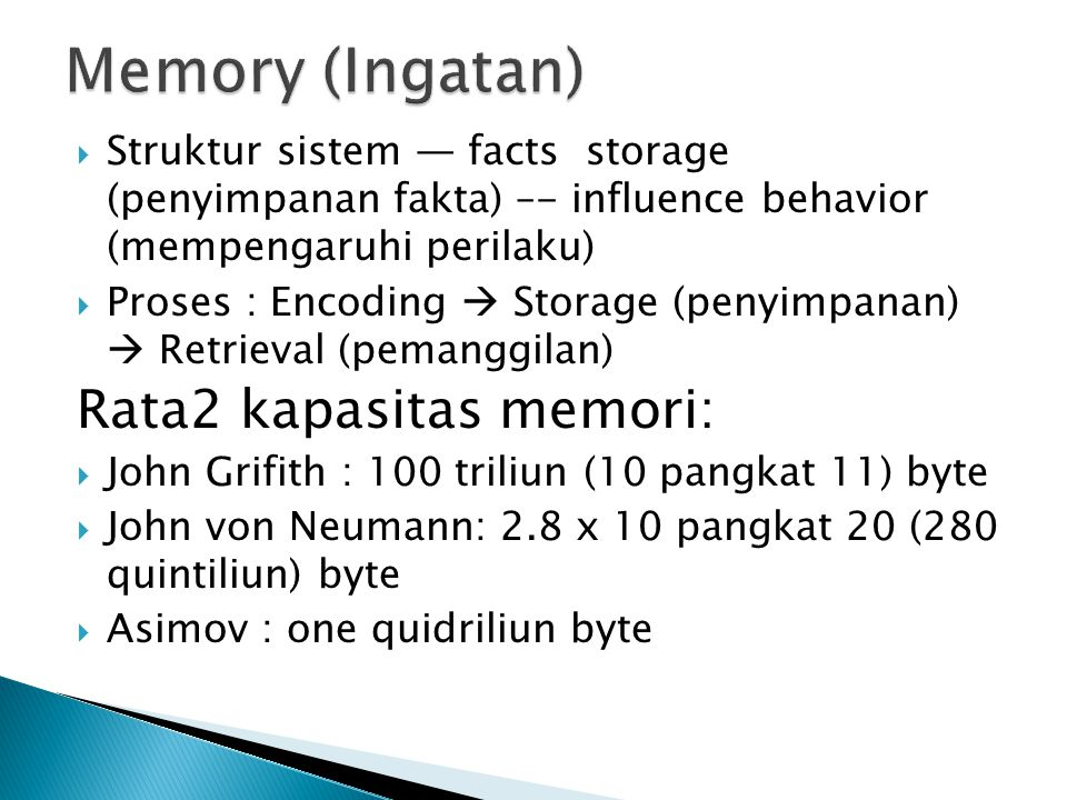 Memory (Ingatan) Rata2 kapasitas memori: