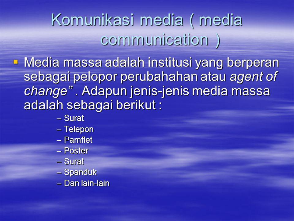 Komunikasi media ( media communication )