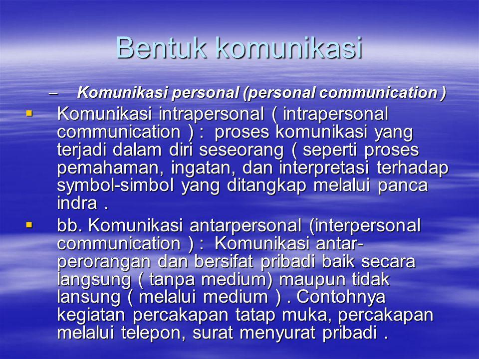Bentuk komunikasi Komunikasi personal (personal communication )