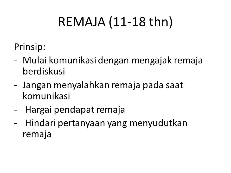 REMAJA (11-18 thn) Prinsip: