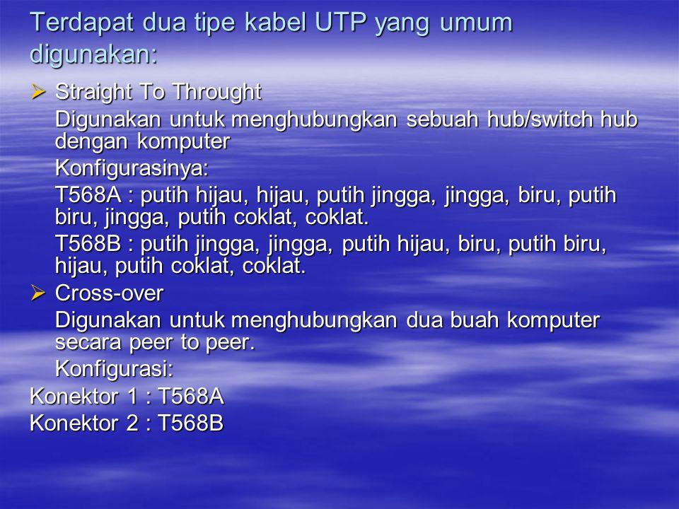 Terdapat dua tipe kabel UTP yang umum digunakan: