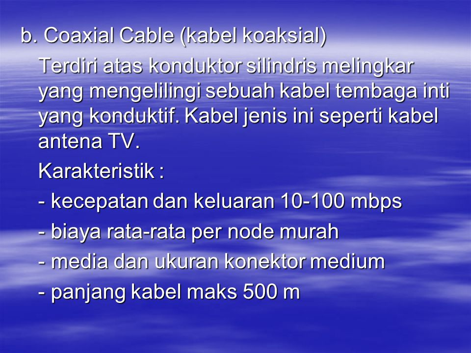 b. Coaxial Cable (kabel koaksial)