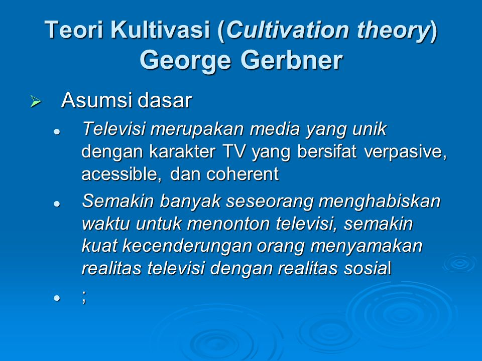 Teori Kultivasi (Cultivation theory) George Gerbner