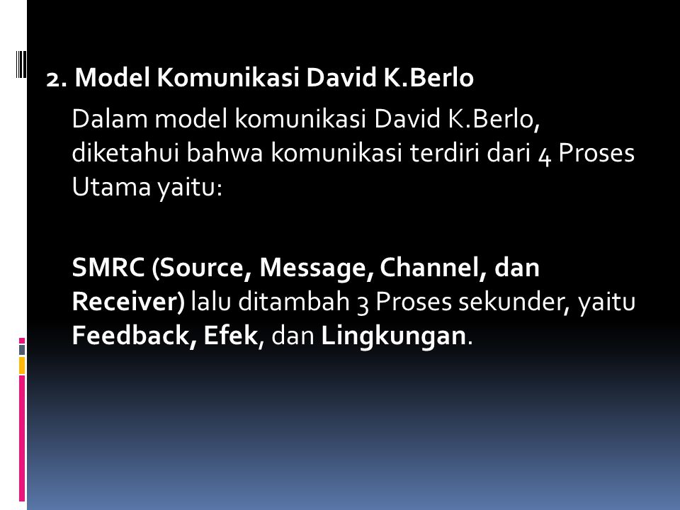2. Model Komunikasi David K.Berlo