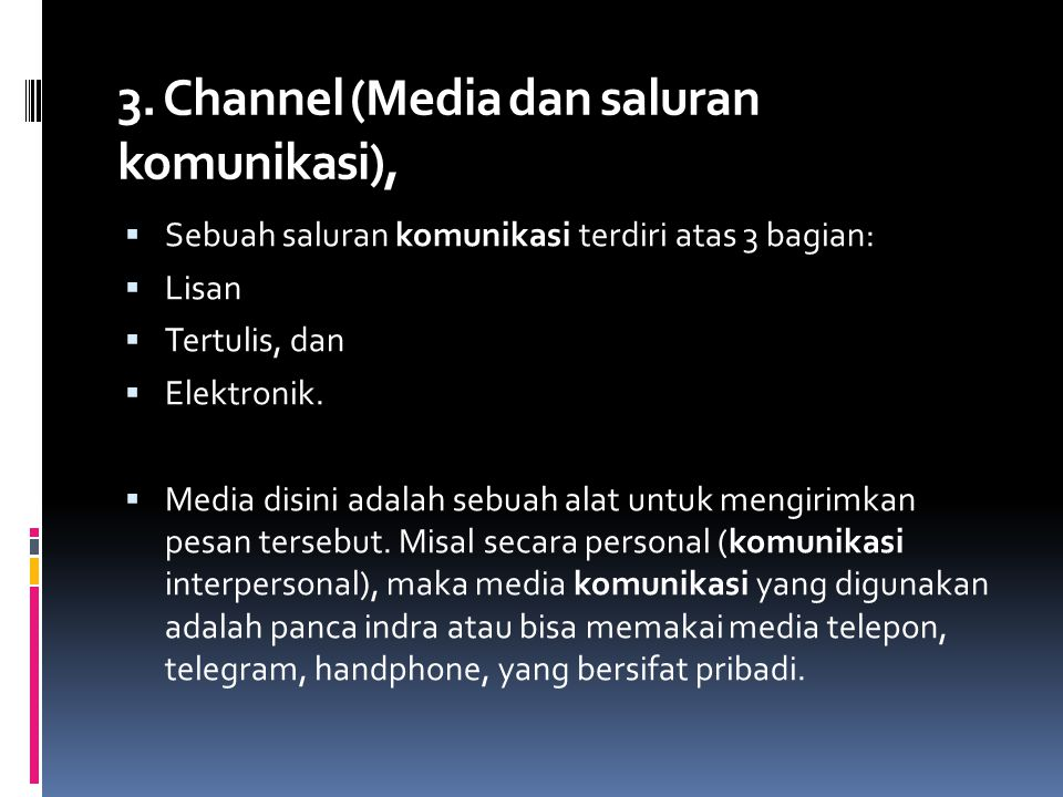 3. Channel (Media dan saluran komunikasi),