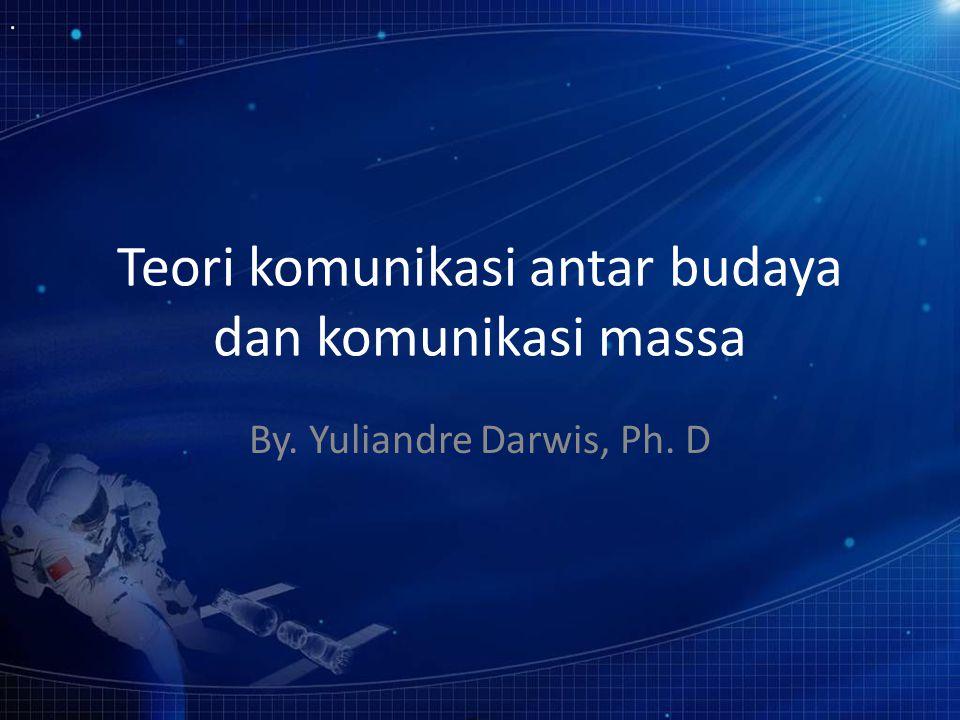 Teori komunikasi antar budaya dan komunikasi massa