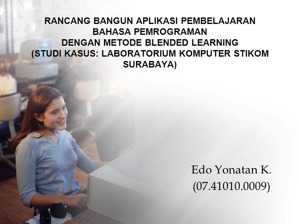 Rancang Bangun APLIKASI PEMBELAJARAN BAHASA PEMROGRAMAN dengan metode blended learning (studi kasus: LABORATORIUM KOMPUTER stikom surabaya)