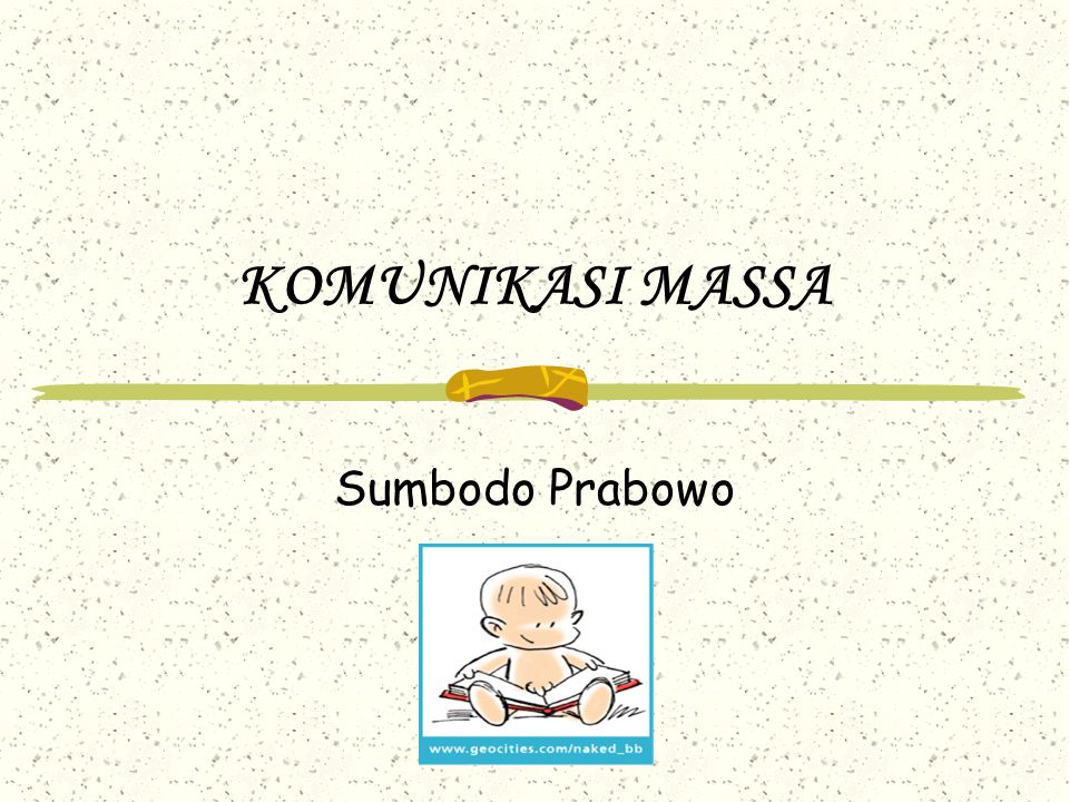KOMUNIKASI MASSA Sumbodo Prabowo