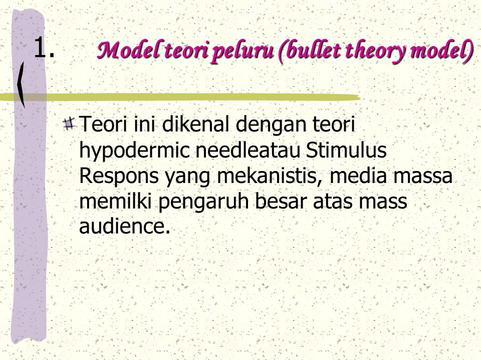 1. Model teori peluru (bullet theory model)