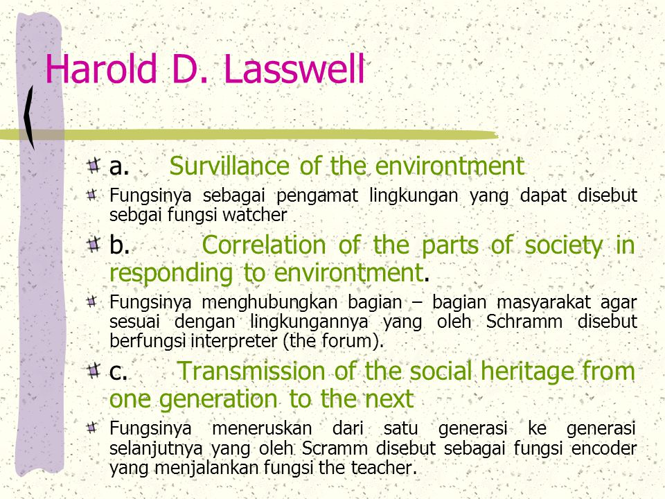 Harold D. Lasswell a. Survillance of the environtment