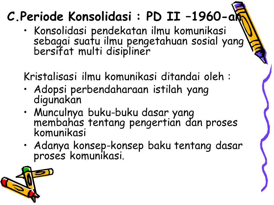 C.Periode Konsolidasi : PD II –1960-an