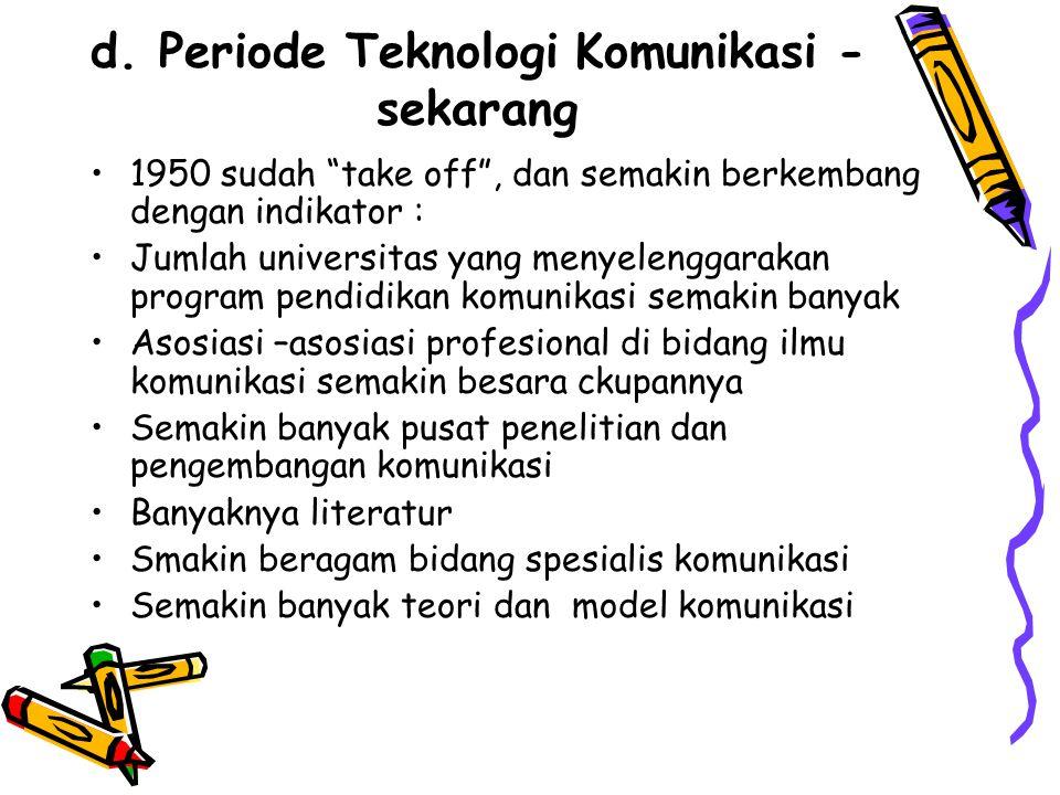 d. Periode Teknologi Komunikasi - sekarang