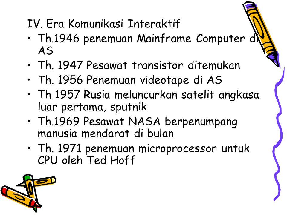 IV. Era Komunikasi Interaktif