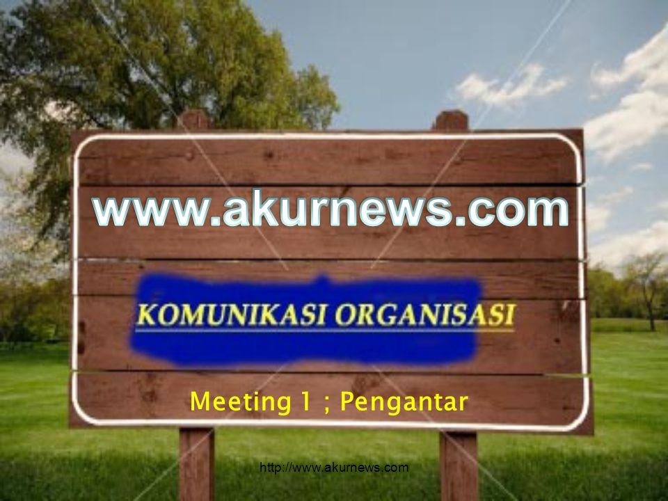 www.akurnews.com Meeting 1 ; Pengantar http://www.akurnews.com