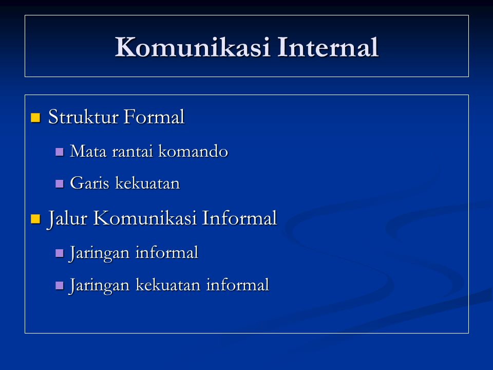 Komunikasi Internal Struktur Formal Jalur Komunikasi Informal