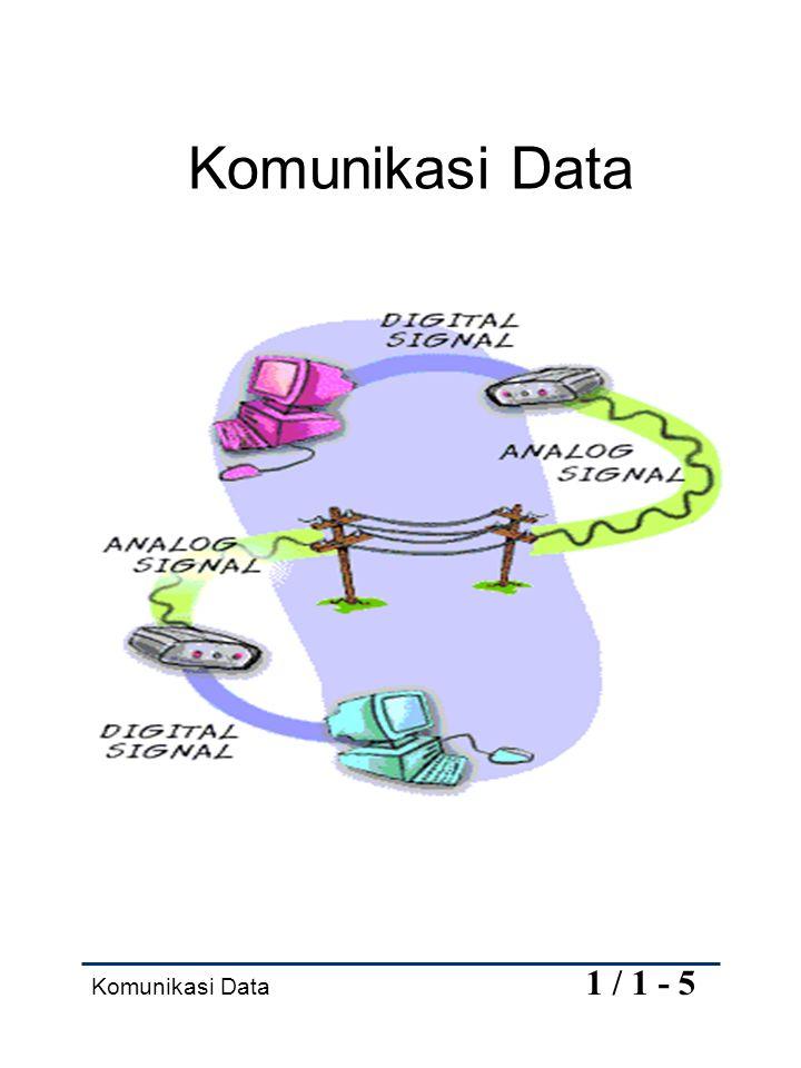Komunikasi Data Komunikasi Data 1 / 1 - 5