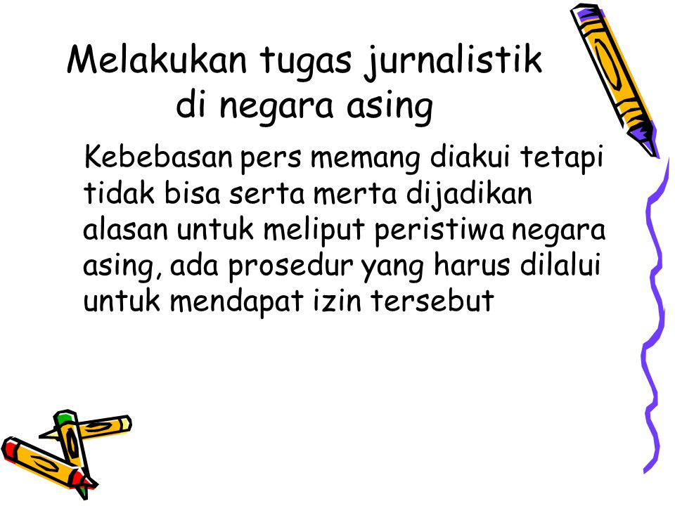 Melakukan tugas jurnalistik di negara asing