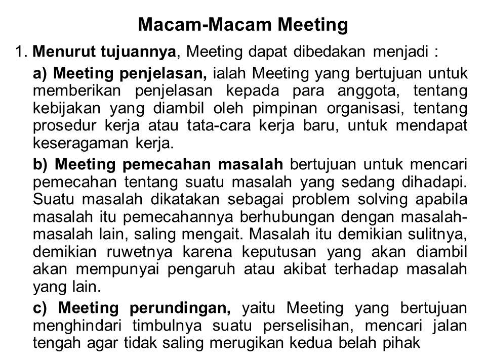 Macam-Macam Meeting 1. Menurut tujuannya, Meeting dapat dibedakan menjadi :