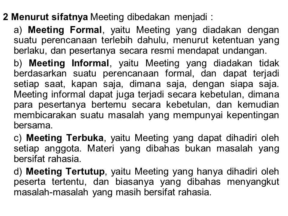 2 Menurut sifatnya Meeting dibedakan menjadi :