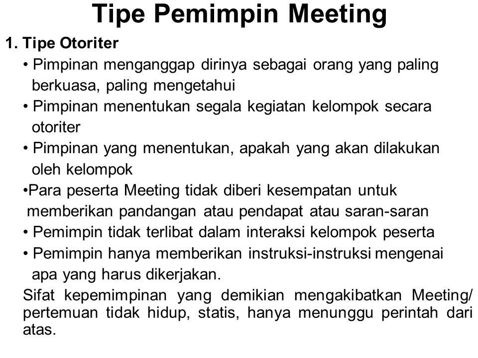 Tipe Pemimpin Meeting 1. Tipe Otoriter