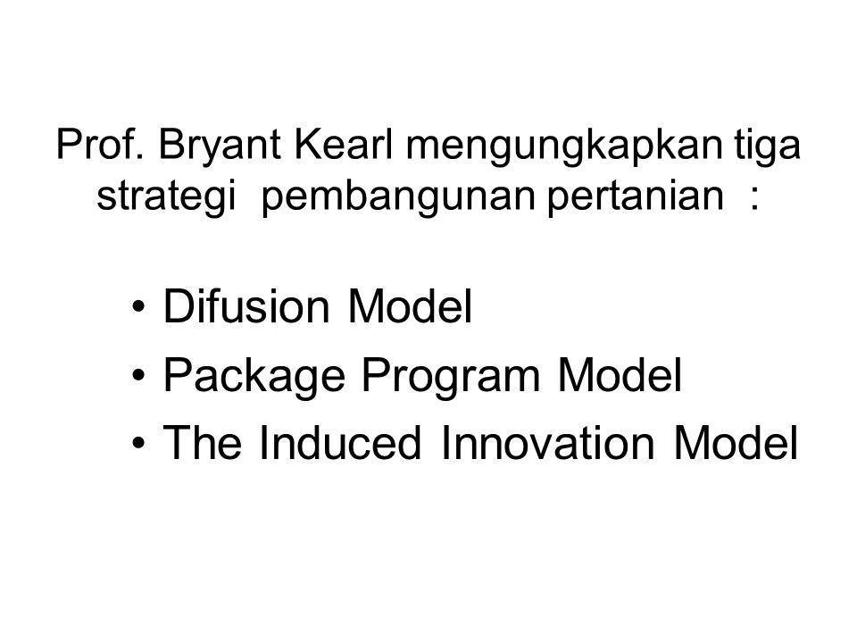 Prof. Bryant Kearl mengungkapkan tiga strategi pembangunan pertanian :