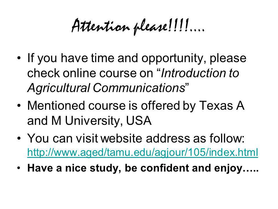 Attention please!!!!.... If you have time and opportunity, please check online course on Introduction to Agricultural Communications