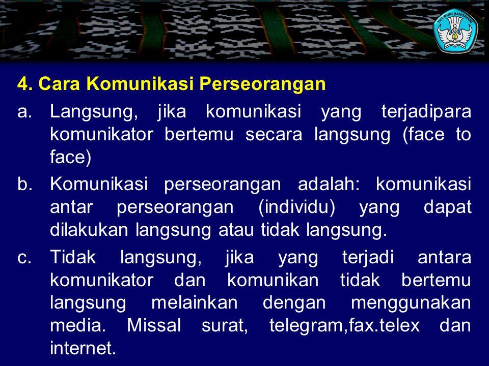 4. Cara Komunikasi Perseorangan