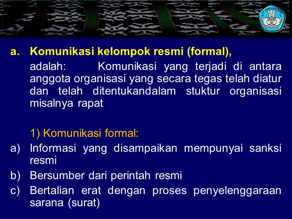 Komunikasi kelompok resmi (formal),