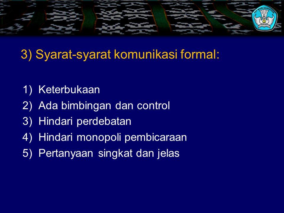 3) Syarat-syarat komunikasi formal: