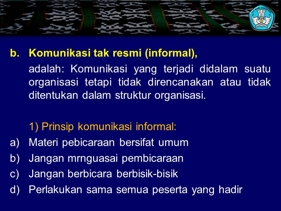b. Komunikasi tak resmi (informal),