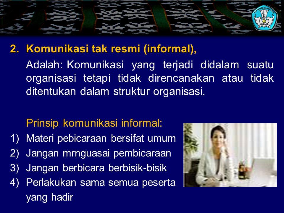 2. Komunikasi tak resmi (informal),