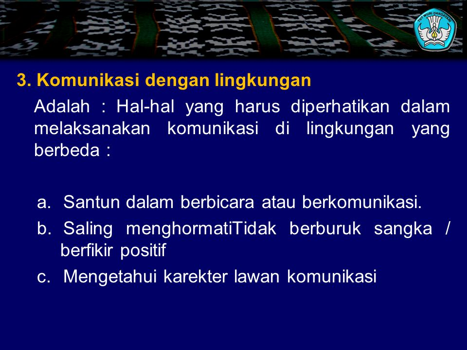 3. Komunikasi dengan lingkungan