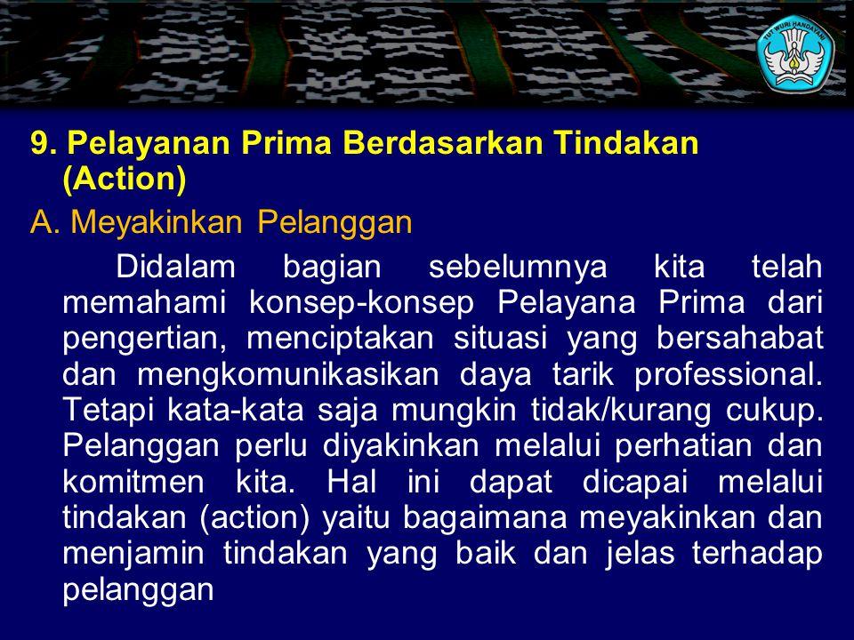 9. Pelayanan Prima Berdasarkan Tindakan (Action) A