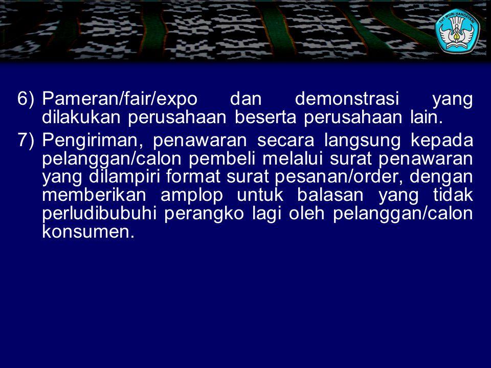6) Pameran/fair/expo dan demonstrasi yang dilakukan perusahaan beserta perusahaan lain.