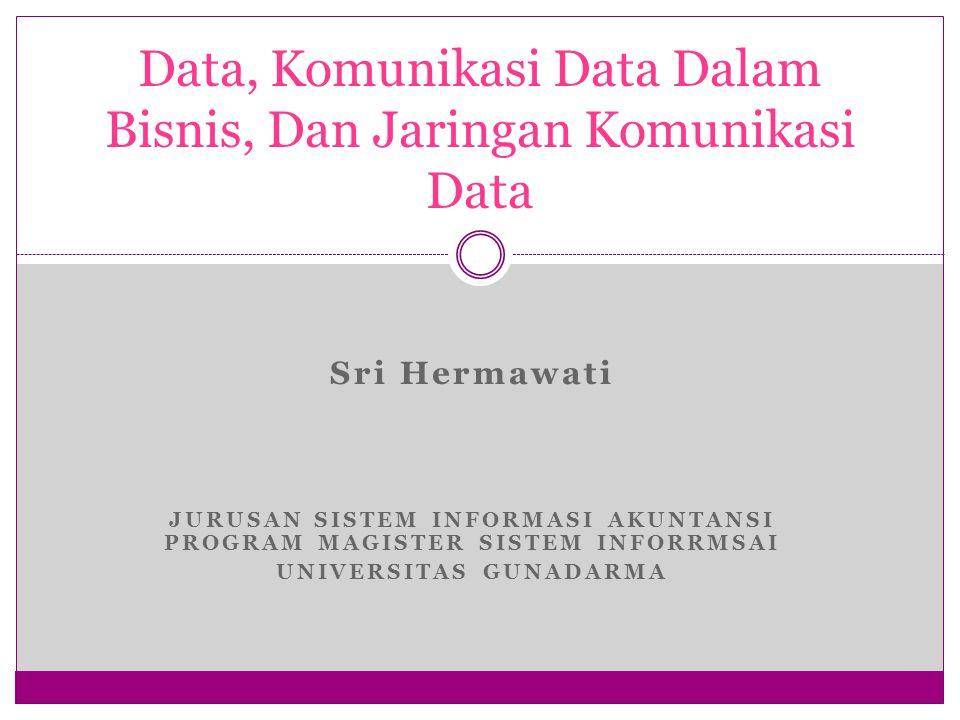 Data, Komunikasi Data Dalam Bisnis, Dan Jaringan Komunikasi Data