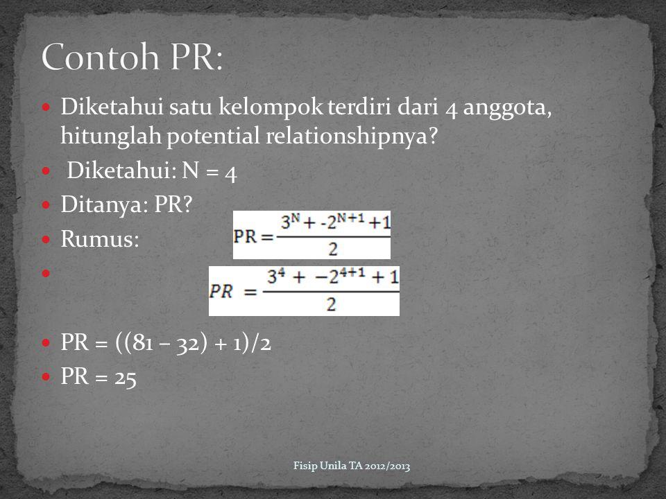 Contoh PR: Diketahui satu kelompok terdiri dari 4 anggota, hitunglah potential relationshipnya Diketahui: N = 4.