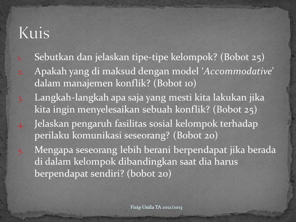 Kuis Sebutkan dan jelaskan tipe-tipe kelompok (Bobot 25)