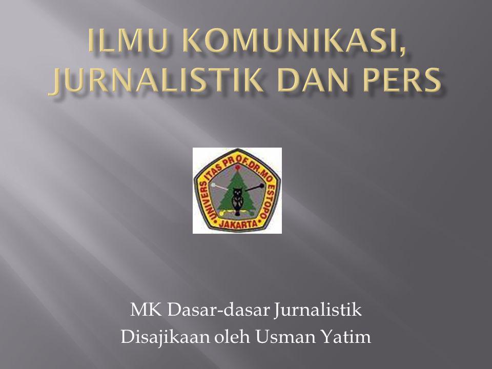 Ilmu Komunikasi, JURNALISTIK dan PERS
