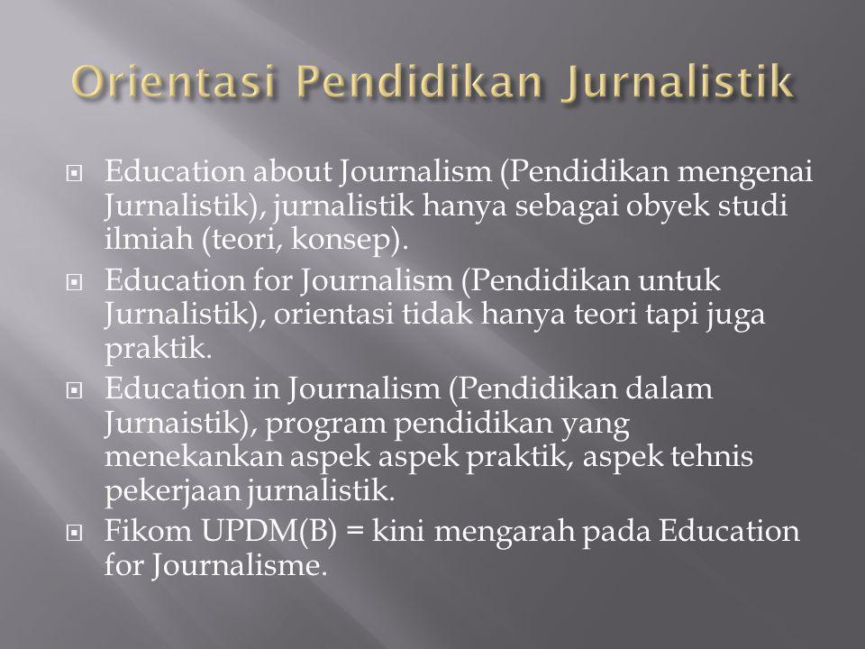 Orientasi Pendidikan Jurnalistik