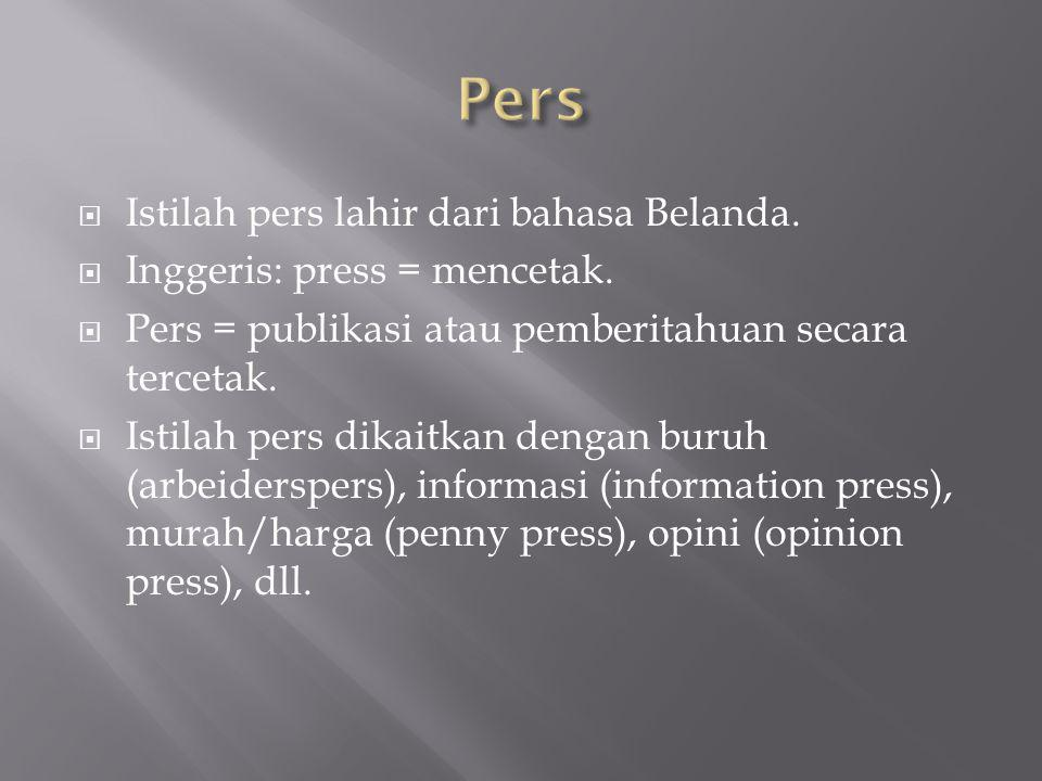 Pers Istilah pers lahir dari bahasa Belanda.