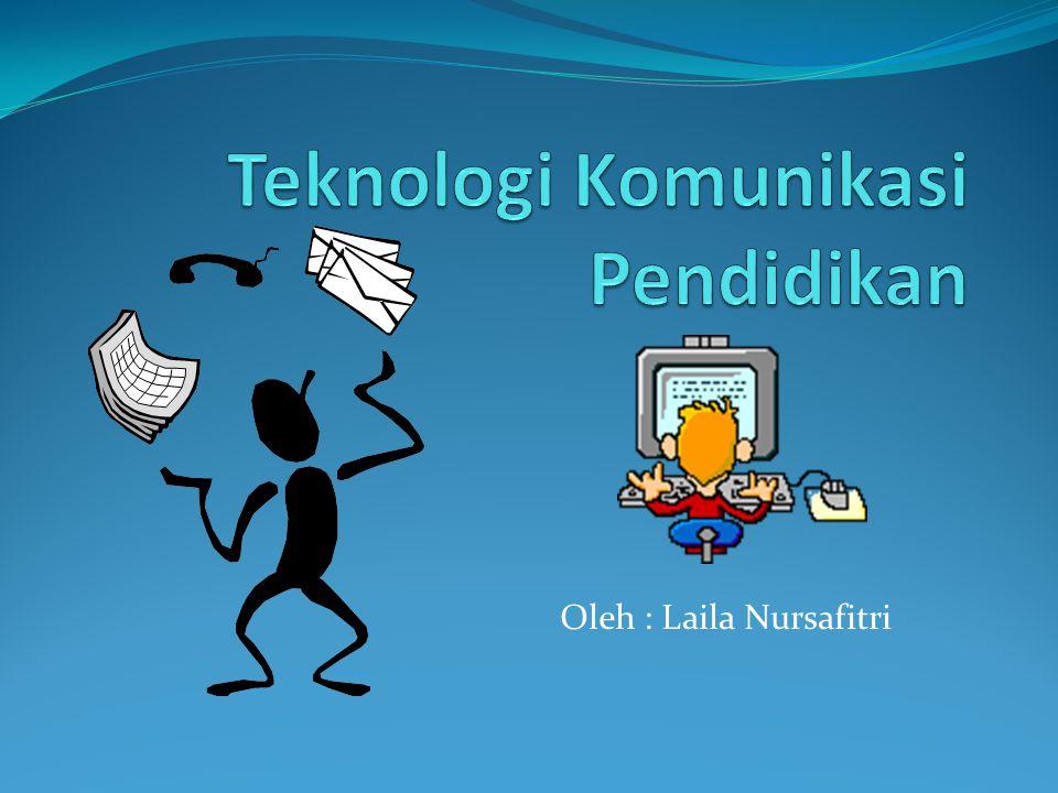 Teknologi Komunikasi Pendidikan