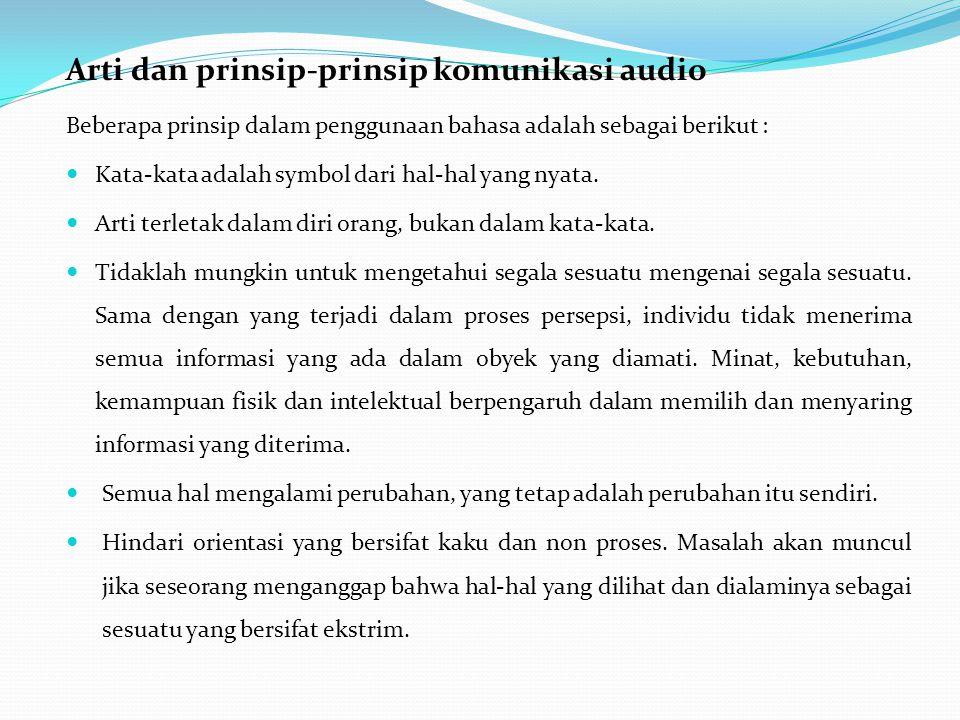 Arti dan prinsip-prinsip komunikasi audio