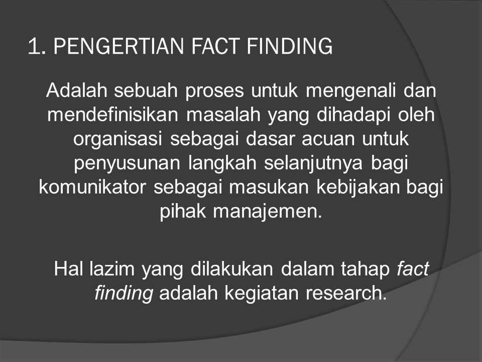 1. PENGERTIAN FACT FINDING