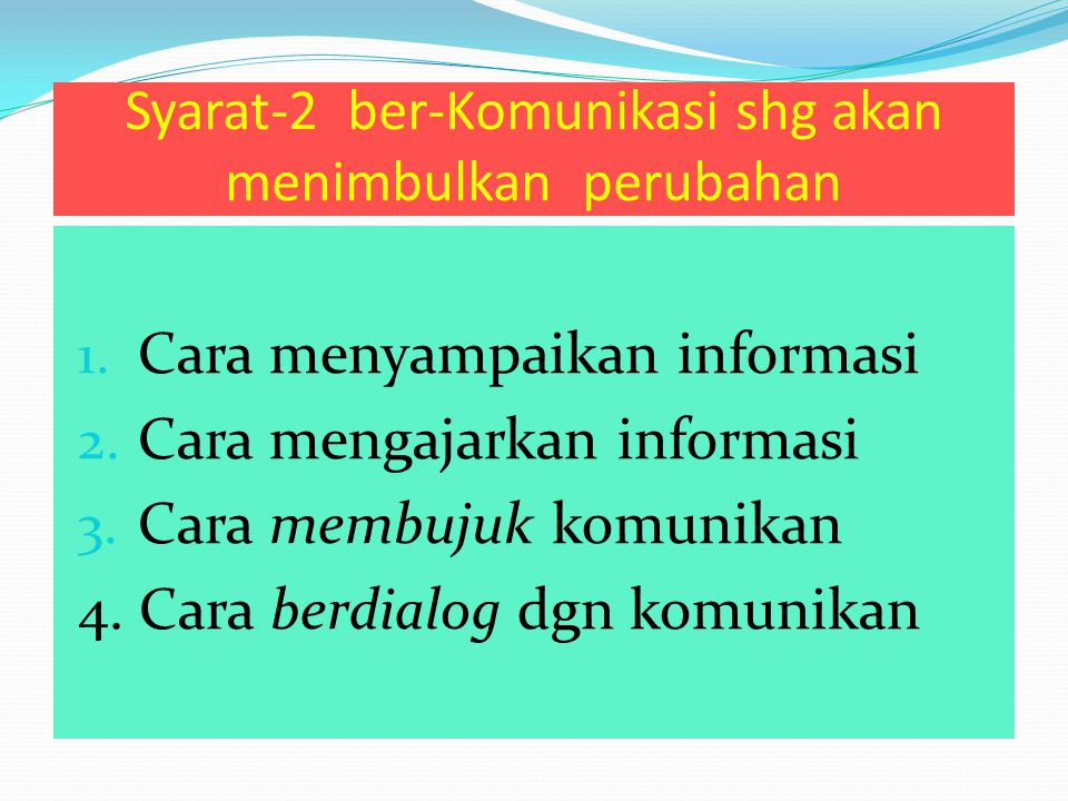 Syarat-2 ber-Komunikasi shg akan menimbulkan perubahan