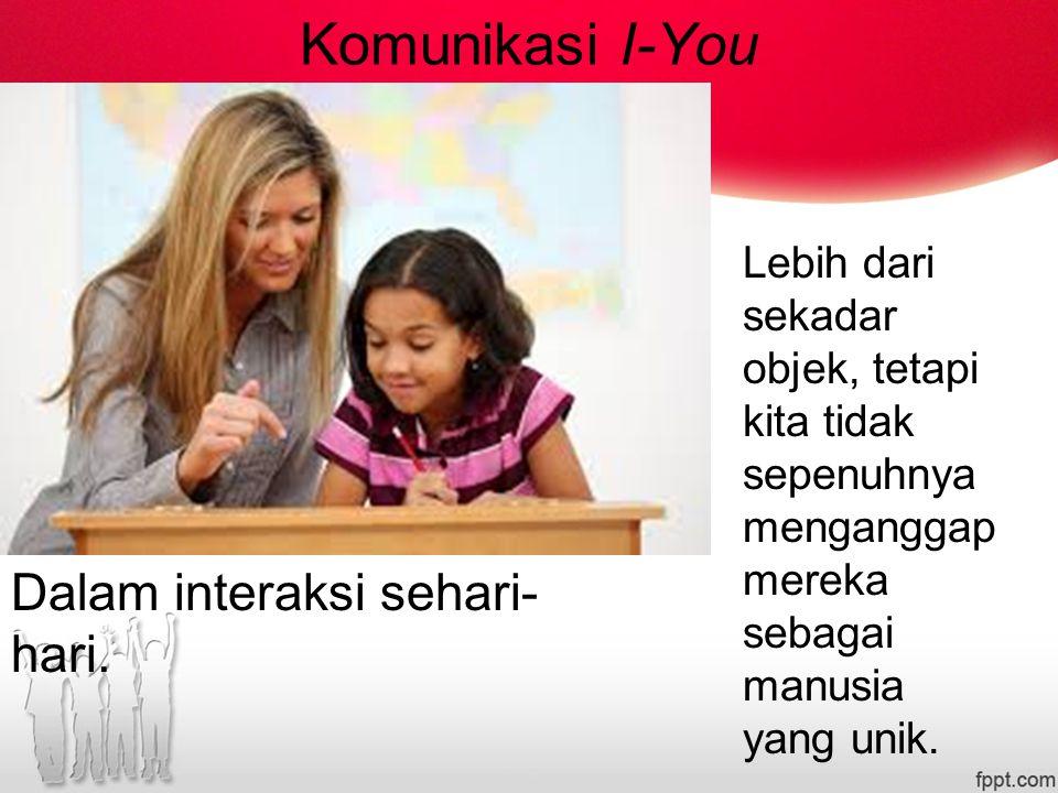 Komunikasi I-You Dalam interaksi sehari-hari.