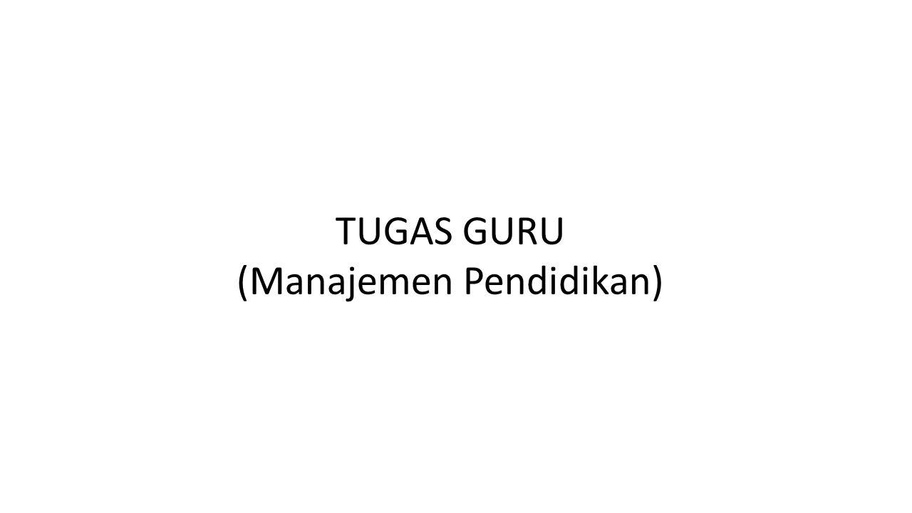 TUGAS GURU (Manajemen Pendidikan)