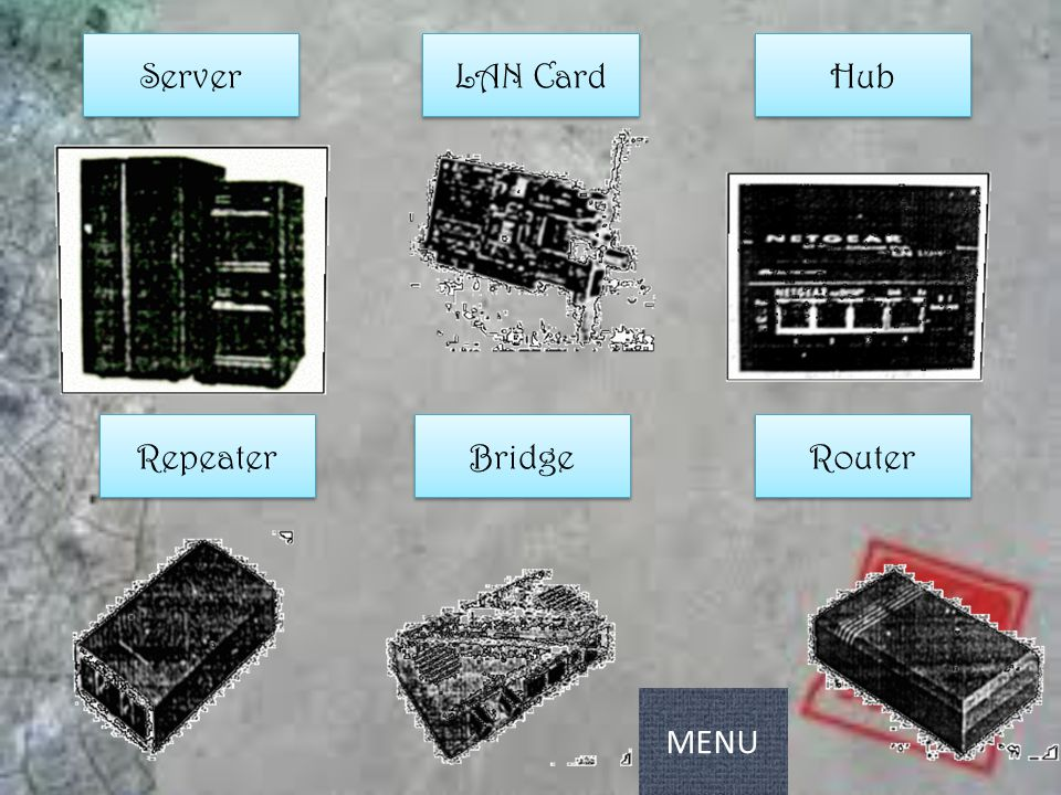 Server LAN Card Hub Repeater Bridge Router MENU