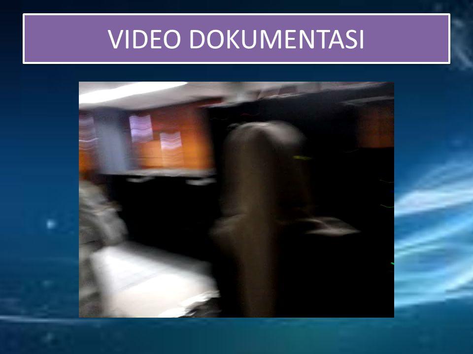 VIDEO DOKUMENTASI