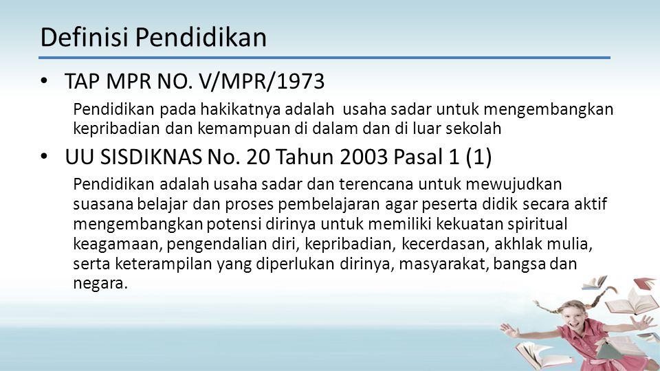 Definisi Pendidikan TAP MPR NO. V/MPR/1973
