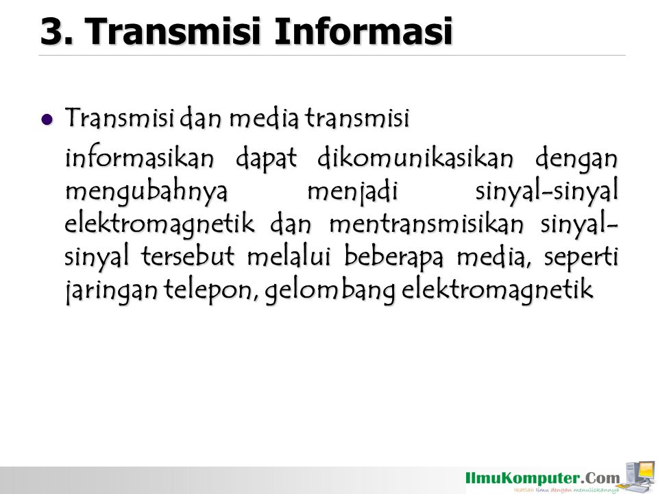 3. Transmisi Informasi Transmisi dan media transmisi
